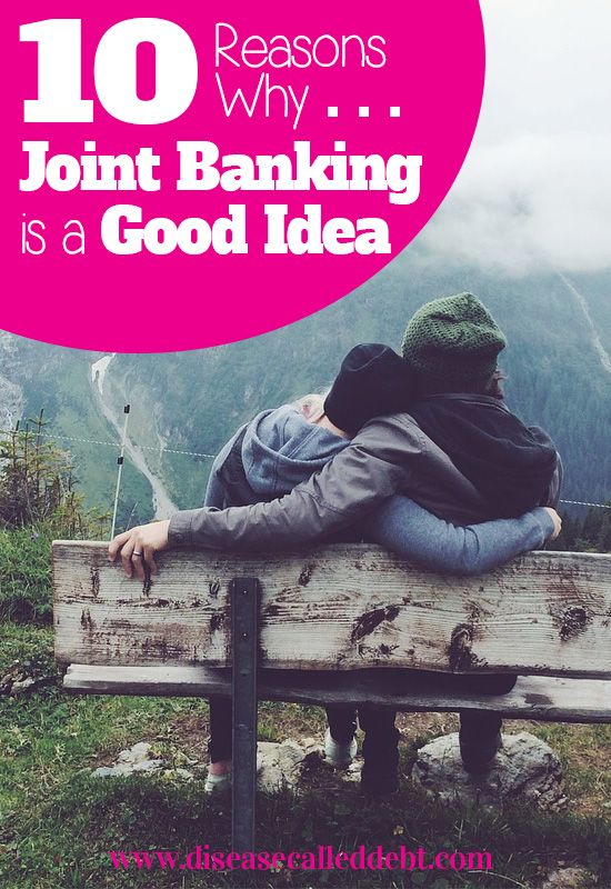 10 Reasons Why Getting a Joint Account is a Good Idea