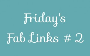 Friday's Fab Links #2