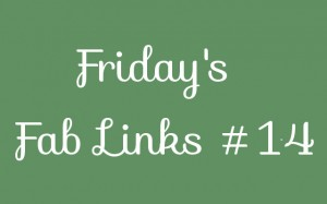Friday's Fab Links #14