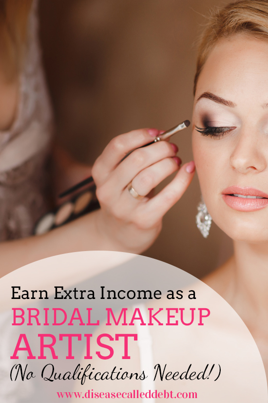 How to Become a Bridal Makeup Artist - Earn Extra Money - Disease Called Debt
