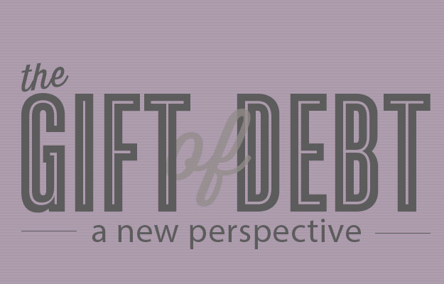 The Gift of Debt: A Taste of Freedom