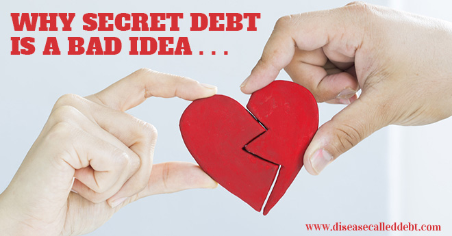 Why Secret Debt is a Bad Idea - Disease Called Debt
