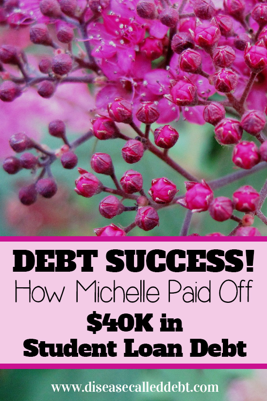 Debt Success Story - How Michelle Paid Off $40K in Student Loan Debt