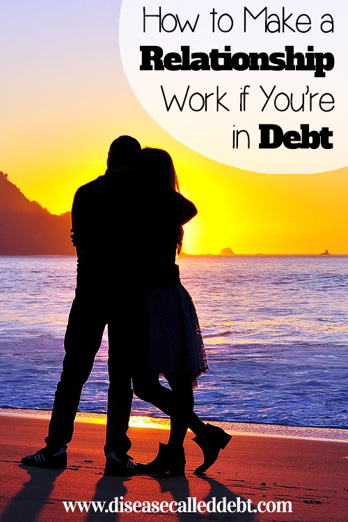Debt and Relationships - How to Make a Relationship Work if You're in Debt