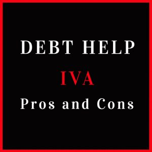 Debt Help Articles - IVA Pros and Cons