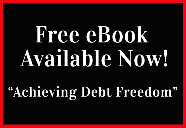 Achieving Debt Freedom - Free eBook Available Now!