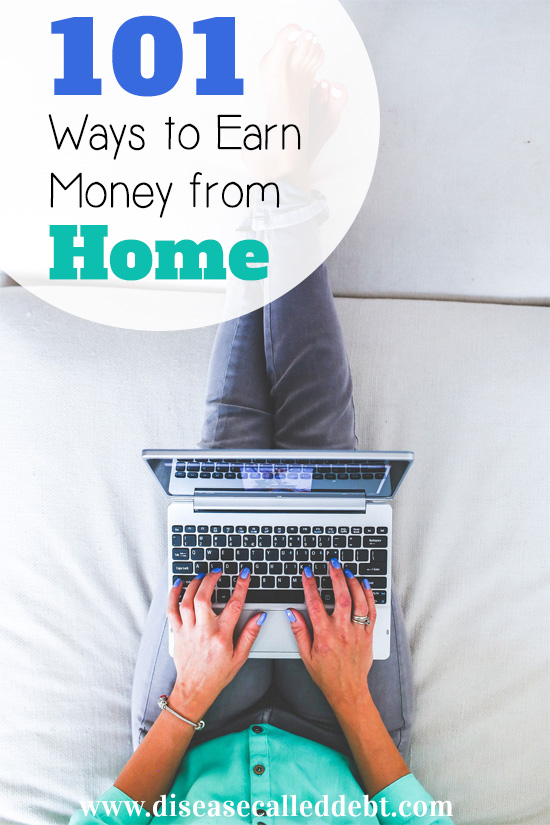 101 Ways to Earn Money from Home - real ideas that you can use to make money at home