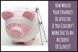 What Impact Would An Accident, Sickness or Unemployment Have On Your Finances.