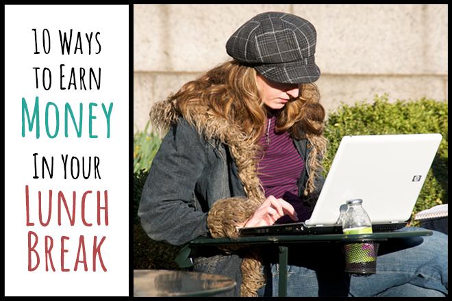 10 Ways to Earn Money in Your Lunch Break