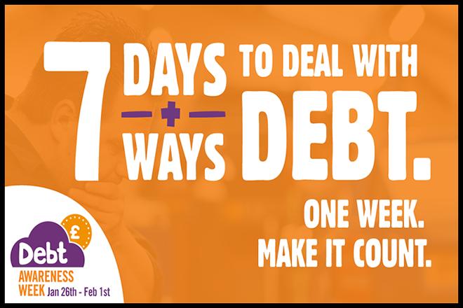 Debt Awareness Week - StepChange - 7 Days, 7 Ways