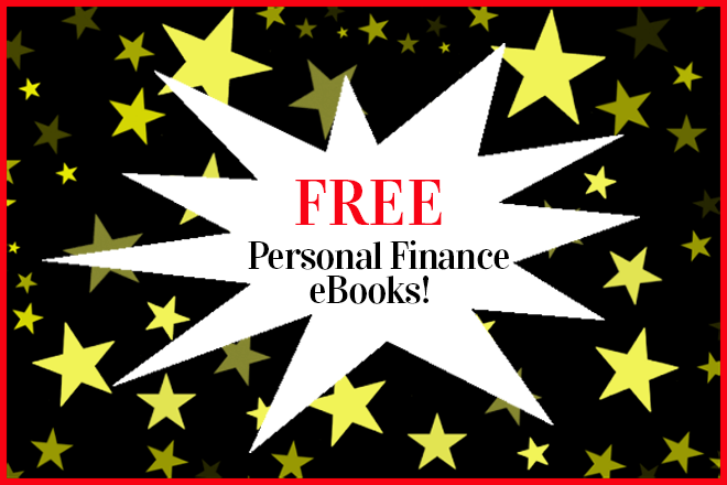Freebie Alert! My Personal Finance eBooks Are Free Now!