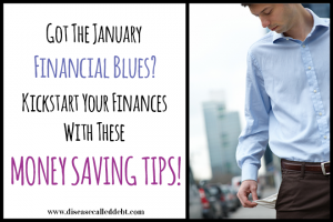 Got the January Financial Blues? Kickstart Your Finances in 2015 With These Money Saving Tips!