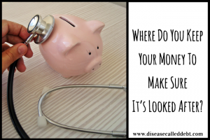 Where do you keep your money to make sure it's looked after