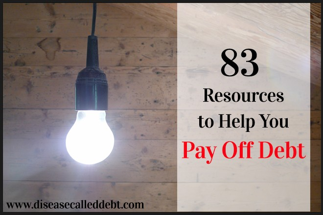 83 Resources to Help You Pay Off Your Debt - Disease Called Debt