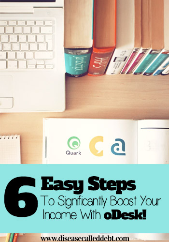 6 Easy Steps to Significantly Boost Your Income with oDesk