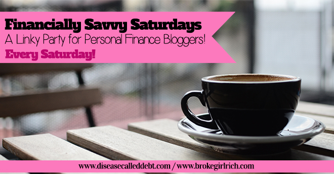 Financially Savvy Saturdays - A Linky Party Especially for Personal Finance Bloggers