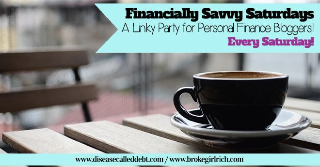 Financially Savvy Saturdays with Disease Called Debt and Broke Girl Rich