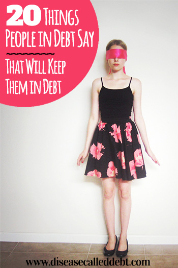 20 Things People in Debt Say That Will Keep Them in Debt