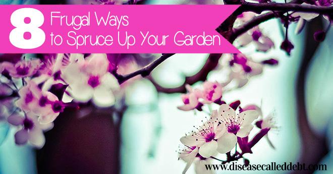 8 Frugal Ways to Spruce Up Your Garden