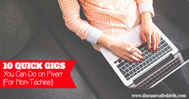 10 Quick Gigs You Can Do on Fiverr - for Non Techies!