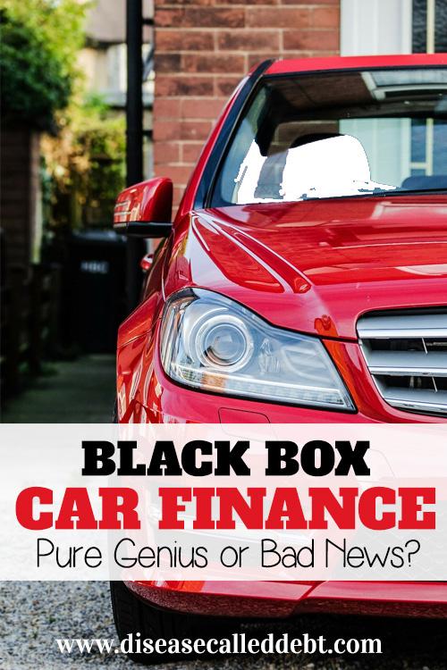 Black Box Car Finance Pure Genius Or Bad News Disease Called Debt