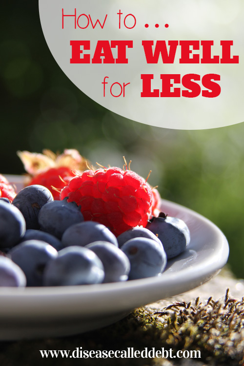 How to eat well for less - how to save money on food and still enjoy a healthy diet