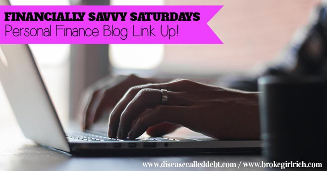 Personal Finance Blog Link Up! Financially Savvy Saturdays