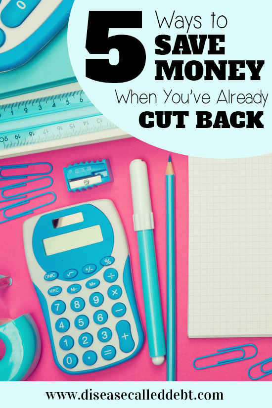 5 Ways to Save Money When You've Already Cut Back