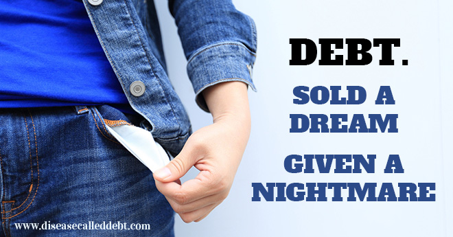 Sold a Dream, Given a Nightmare – The Truth About Debt