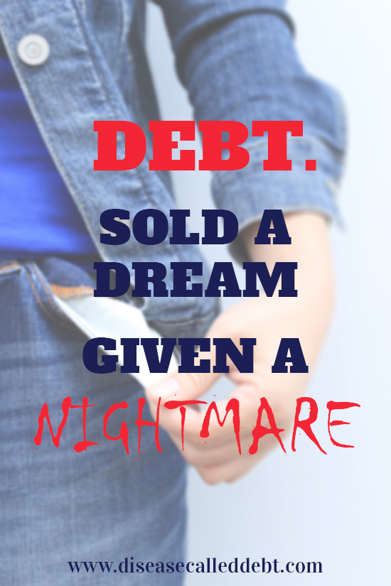 Debt - sold a dream given a nightmare