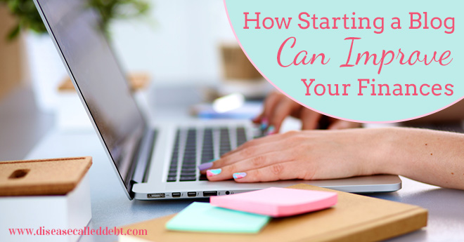 How Starting a Blog Can Improve Your Finances
