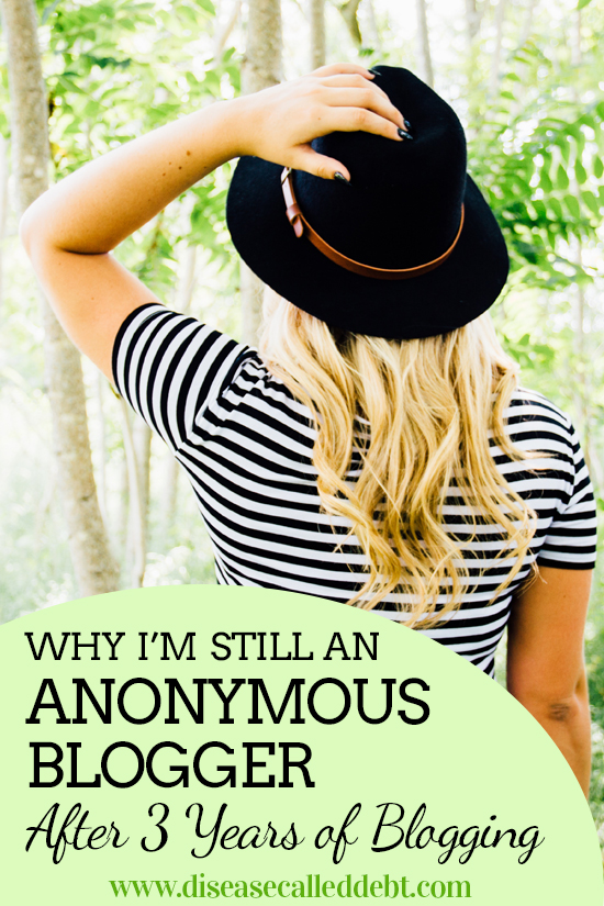Why I'm still an anonymous blogger - blogging anonymously - Disease Called Debt
