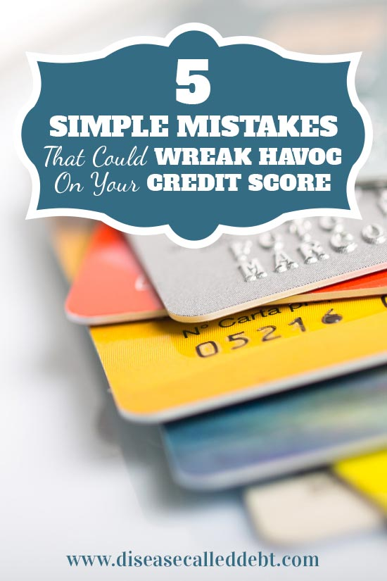 5 Simple Mistakes That Could Wreak Havoc on Your Finances - Disease Called Debt