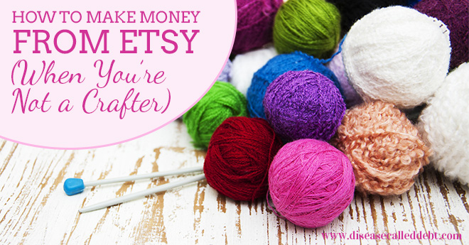 How to Make Money from Etsy When You're Not a Crafter - Become an Etsy Affiliate