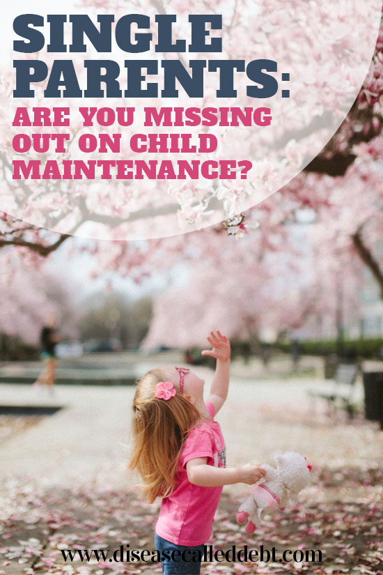 Single Parents - Are You Missing Out on Child Maintenance