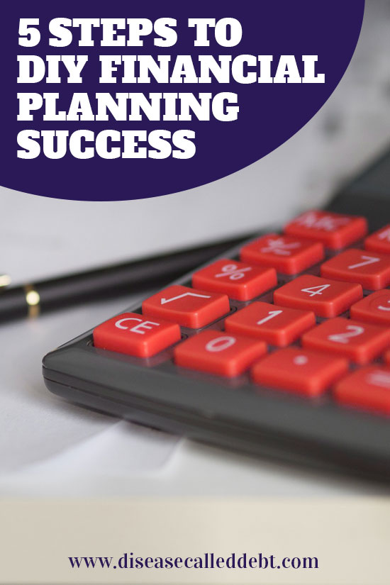 5 Steps to DIY Financial Planning Success - Flying Colours Wealth - Disease Called Debt