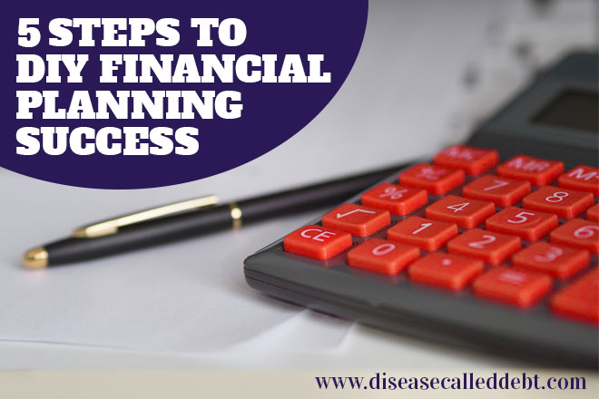 Taking Control: 5 Steps for DIY Financial Planning Success