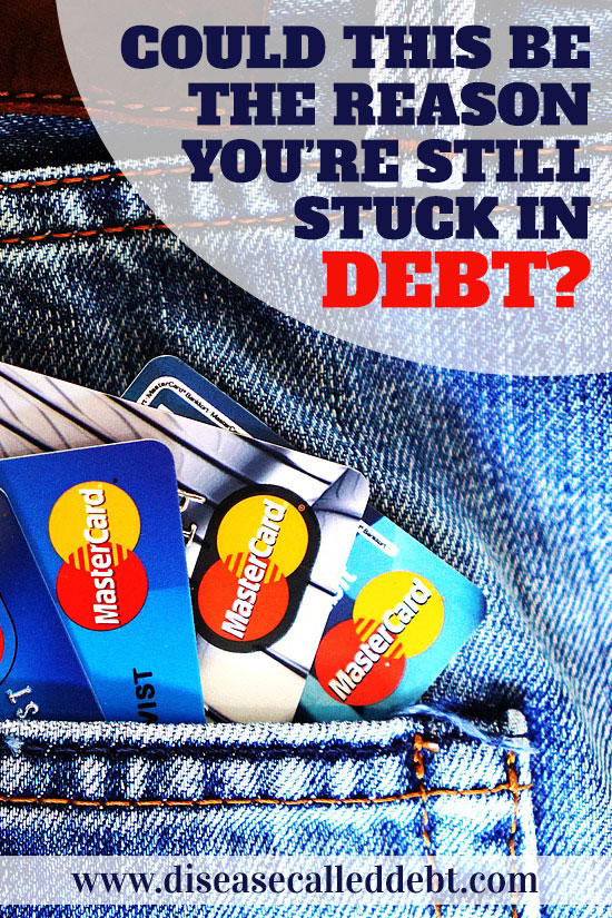 Could this be the reason you're still stuck in debt? Disease Called Debt