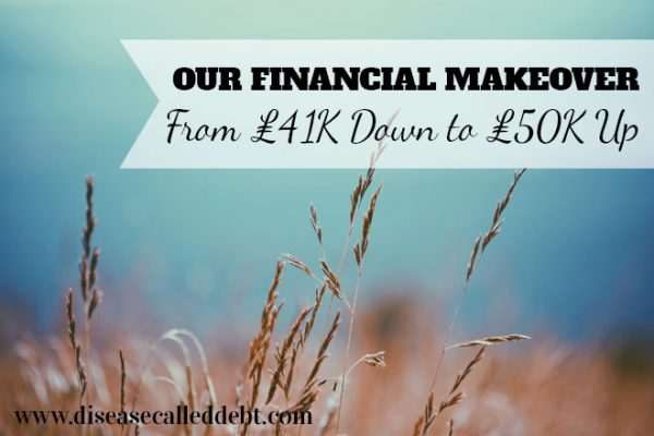 Getting out of debt and building wealth - our financial makeover - Disease Called Debt