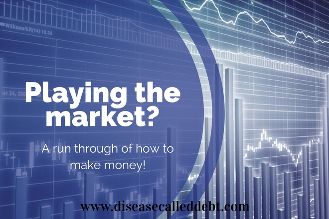 Trading or Playing The Market? A Run Through of How to Make Money