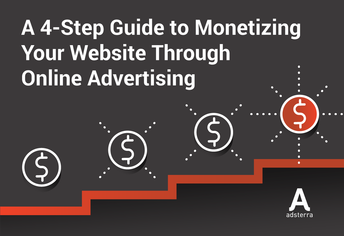 A 4-Step Guide to Monetizing Your Website Through Online Advertising