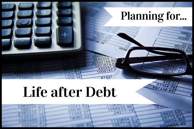 Life after debt - planning for a debt free future
