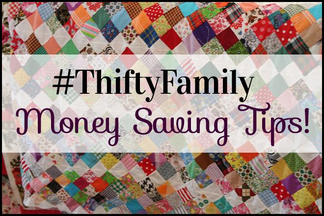 #ThriftyFamily Money Saving Tips