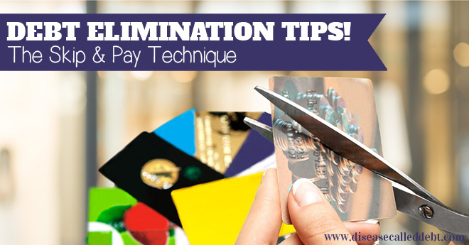 Debt Elimination Tips - The Skip and Pay Technique