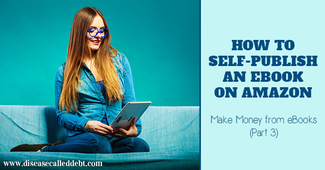 Make Money from eBooks with Kindle Self-publishing (Part 3)