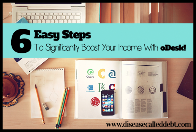 Significantly Boost Your Income With oDesk in 6 Easy Steps