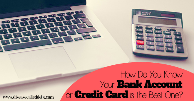 Choosing the Best Bank Account or Credit Card