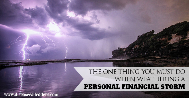 The One Thing You Must Do When Weathering a Personal Financial Storm