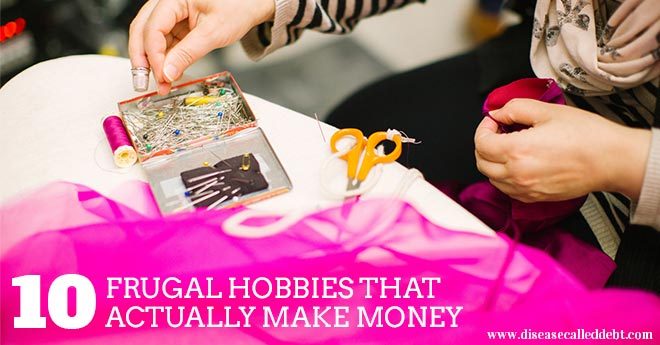 10 Frugal Hobbies That Will Actually Make Money