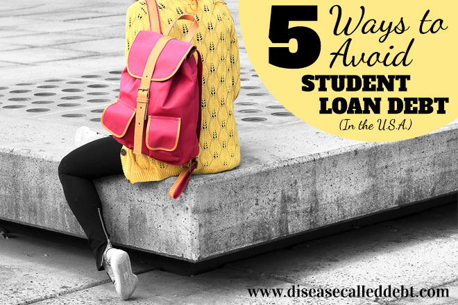 5 Ways to Avoid Student Loan Debt in the USA - Disease Called Debt